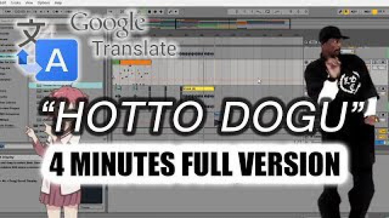 Full Version of Hotto Dogu song ft. Google Translate