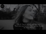 Nico &amp Vinz ft. Kid Ink and Bebe Rexha - That's how you know to F#ck up Alan Walker (Sir Hank Mashup)