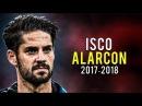 Isco Alarcon - Crazy Skills Goals 2017/2018 | HD