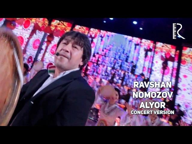 Ravshan Nomozov - Alyor | Равшан Намозов - Алёр (concert version)