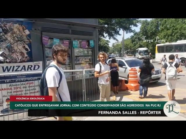 FernandaSalles Católicos são agredidos por militantes de extrema esquerda na PUC RJ