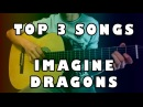 TOP 3 SONGS IMAGINE DRAGONS (FINGERSTYLE)