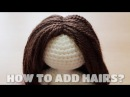 HOW TO ADD HAIRS IN YOUR AMIGURUMI