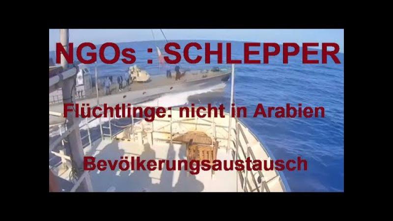 NGOs: kriminelle Schlepper ¦ Flüchtlinge: Keine Solidarität unter Moslems ¦ Bevölkerungsaustausch