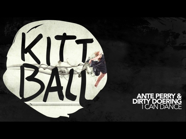 Ante Perry Dirty Doering - I Can Dance