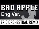 BAD APPLE!! - EPIC ORCHESTRAL COVER (English Ver.)