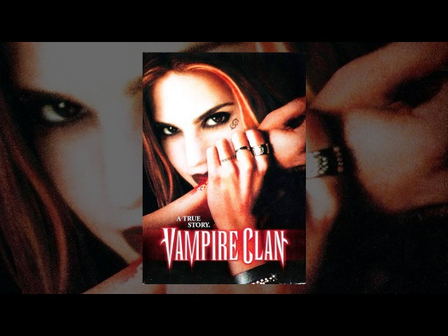 Клан ВАМПИРОВ. НЕОРДИНАРНЫЙ фильм про вампиров, основанный на реальных событиях...