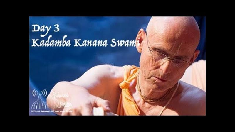 Radhadesh Mellows 2018 - Day 3, Kadamba Kanana Swami