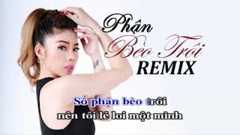 Nhạc Sống Remix | Phận Bèo Trôi | Remix Đỉnh Nhất 2018 | Mẹ Ơi Con Nhớ Nhà | Nhac Sống Kiên Giang