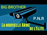 BIG BROTHER P.N.R La Nouvelle Arme de l'Elite