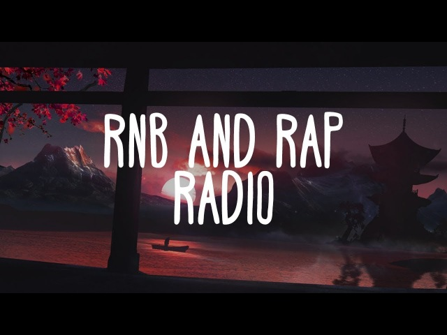 RB Music Radio New Rap RNB Music 2018 Ethereal Mix pt. 3