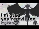 I'm glad you're evil too ♥ English Cover rachie きみも悪い人でよかった