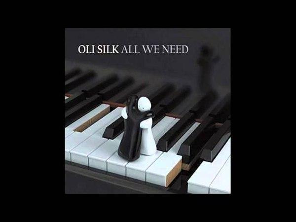 Oli Silk All We Need