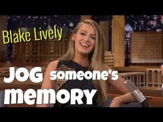 Идиома to JOG someone's MEMORY из интервью с Блэйк Лайвли