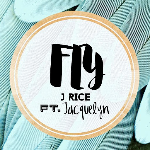 J Rice альбом Fly (feat. Jacquelyn)