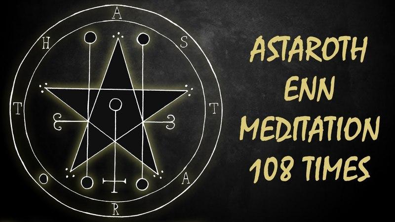 Astaroth Enn Meditation (108 Times)