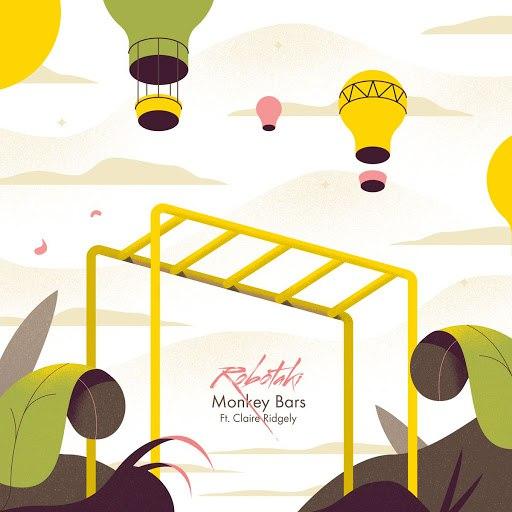 Robotaki альбом Monkey Bars (feat. Claire Ridgely)