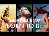 TIKHOMIROV - Born To Be (Beastly Beats Prod) Video by Alexander Solovyev