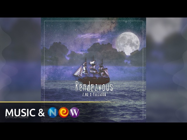 Z.NU, Feel Good(지뉴, 필굿) - Rendezvous(랑데뷰) (Prod. By DK$HINE) (Official Audio)