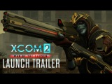 XCOM 2: War of the Chosen - Launch Trailer