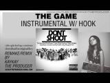 The Game - Don't Shoot Instrumental w Hook (Rick Ross, 2 Chainz, Wale) Type