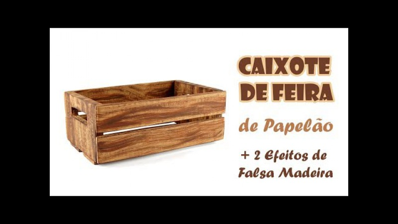 Caixote de Feira de Papelão 2 Efeitos Falsa Madeira (ARTESANATO, DIY, RECICLAGEM)