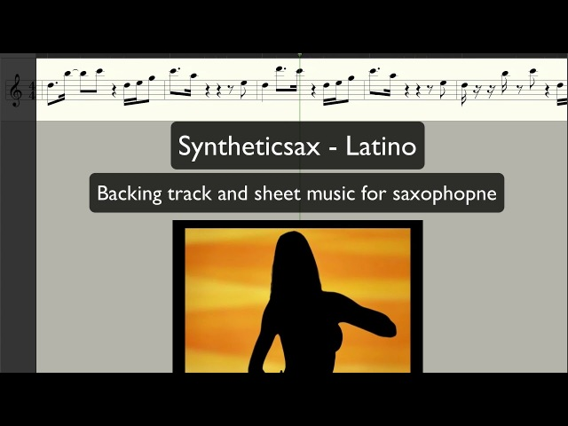 Syntheticsax - Latino (Backing track and sheet music here)