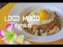 Vegan Loco Moco Recipe w The Vegg