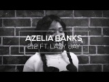 AZEALIA BANKS - 212 FT. LAZY JAY (MACE Bootleg)