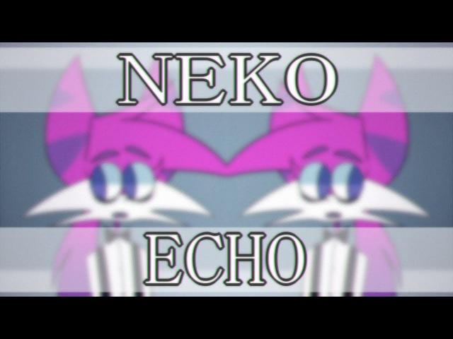 Neko Echo | MEME [gift for Sleepykinq] (flashing warning..)