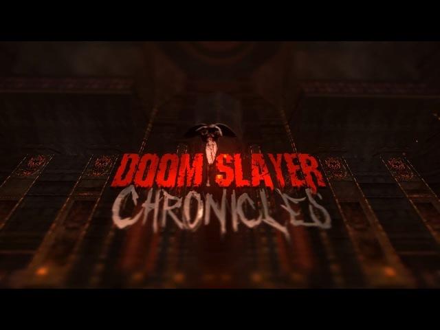 Doom Slayer Chronicles - IntroPrologue [Teaser]