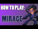 How To Play: MIRAGE (Brawlhalla)