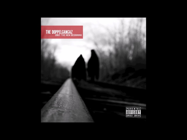 The Doppelgangaz - 2012: The New Beginning (2009) [Full Album]