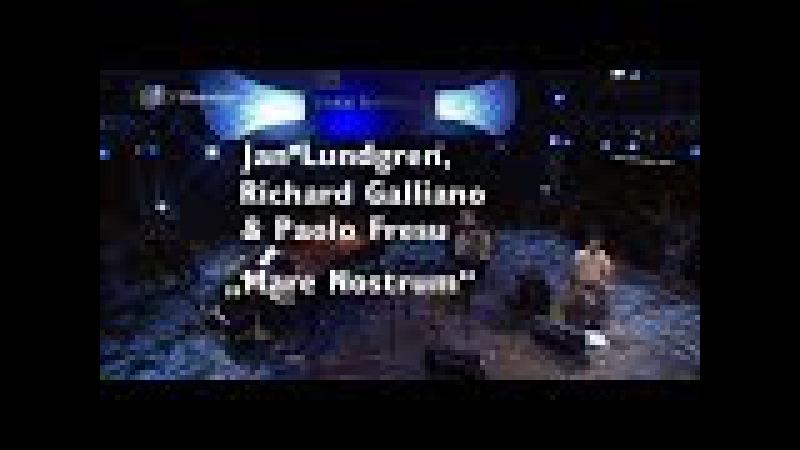 Jan Lundgren, Richard Galliano Paolo Fresu - MareNostrum Part 1 - jazz baltica 2007