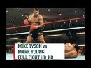 MIKE TYSON vs MARK YOUNG FULL FIGHT KO HD I МАЙК ТАЙСОН против МАРК ЯНГ ПОЛНЫЙ БОЙ НОКАУТ HD