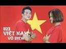 U23 Việt Nam Vô Địch Đinh Ứng Phi Trường ft Hà Nhi Idol