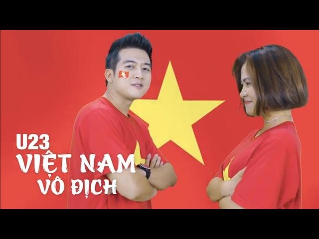 U23 Việt Nam Vô Địch - Đinh Ứng Phi Trường ft Hà Nhi Idol