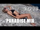 Paradise Deep House 2018 - Special Party Club Dance Mix - Best Chill Out Music Feeling Happy 10