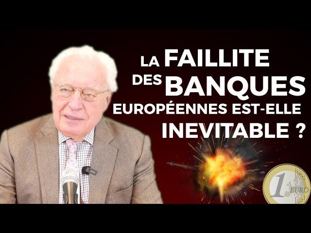 CHARLES GAVE : LA FAILLITE DES BANQUES EUROPÉENNES EST-ELLE INÉVITABLE