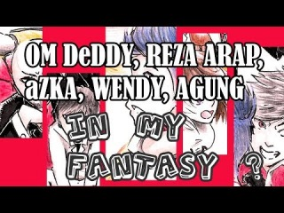 REZA OKTAVIAN,WENDY WALTERS,DEDDY CORBUZIER,AZKA,AGUNG HAPSAH dalam imajinasi !!!