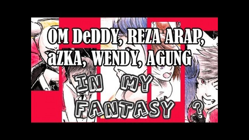 REZA OKTAVIAN WENDY WALTERS DEDDY CORBUZIER AZKA AGUNG HAPSAH dalam imajinasi