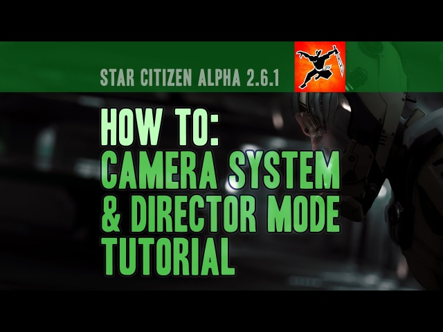 Star Citizen Camera Director Mode Tutorial