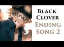 Black Clover Ending 2「Amazing Dreams」by SWANKY DANK