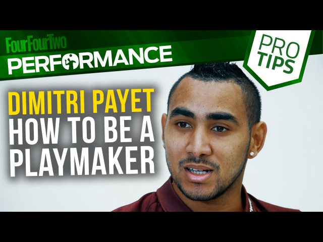 Dimitri Payet How to be a playmaker Pro soccer tips