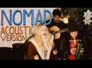 Walk off the Earth - NOMAD Acoustic Version