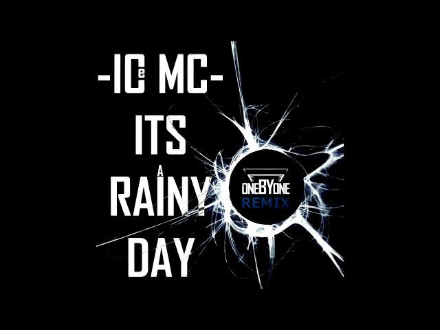 Ice Mc - It's A Rainy Day (oneBYone Remix)
