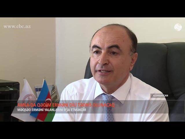 Qədim erməni dilini öyrənib erməni yalanını ifşa edəcəyik