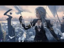 Elevate - A Chill Trap Gaming Mix Best of EDM