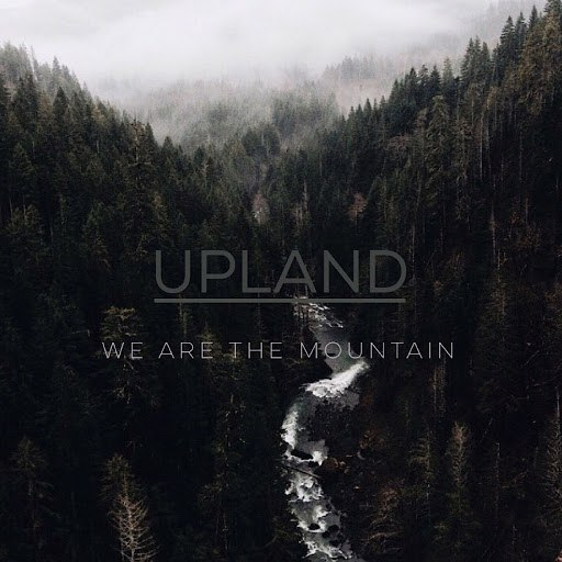 Upland альбом We Are the Mountain