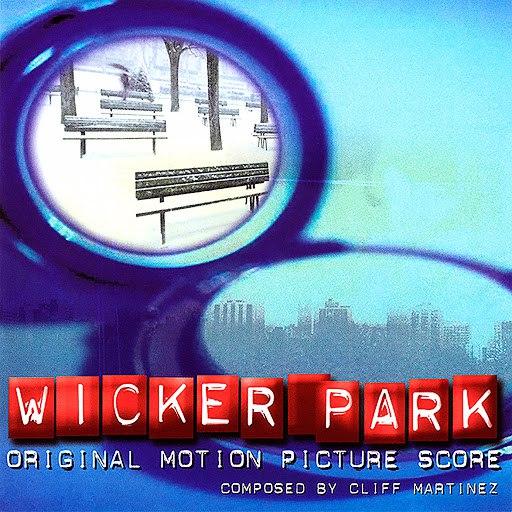 Cliff Martinez альбом Wicker Park (Original Motion Picture Score)
